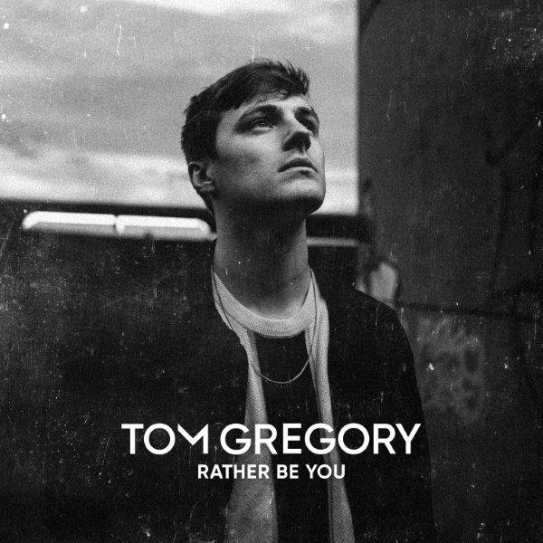 Cover Tom Gregory   Rather Be You