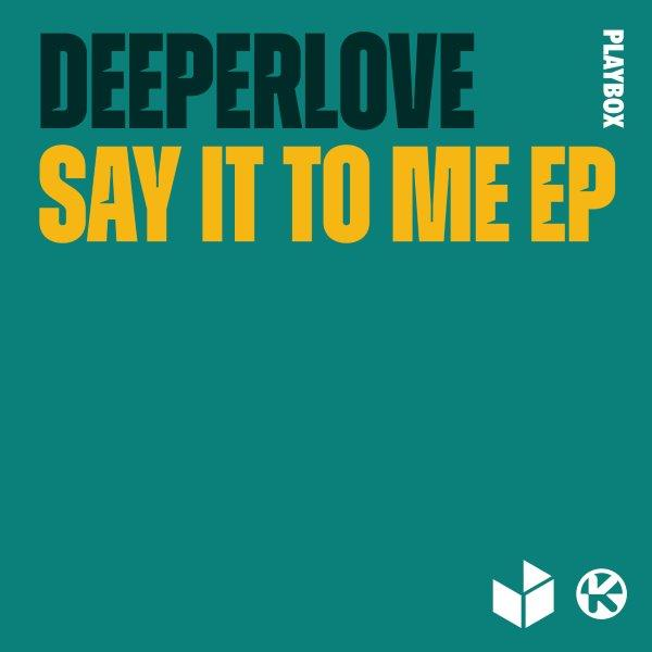 Cover DEEPERLOVE   SAY IT TO ME EP
